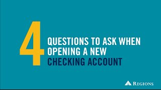 4 Questions To Ask When Opening A New Checking Account