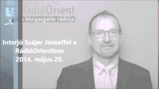 Interjú Szájer Józseffel – RádióOrient – 2014.05.22.