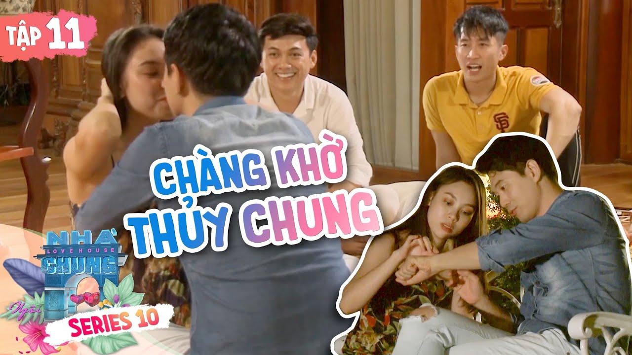 Ngôi Nhà Chung–Love House|Series 10–Tập 11: Cặp đôi bí ẩn có nguy cơ tan vỡ vì những nụ hôn gây sốc