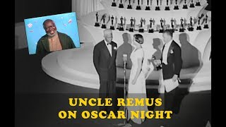 Uncle Remus On Oscar Night