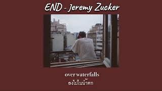 Jeremy Zucker   End [THAISUB|แปลไทย]