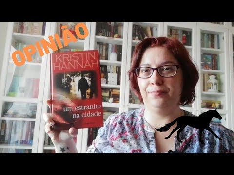 Opinião: Um Estranho na Cidade de Kristin Hannah