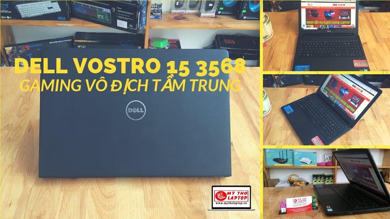 Đánh giá Dell Vostro 15 3568 - Core i5 7200U - Ram 4GB - HDD 1TB - AMD R5 M420 (nguyên tem)