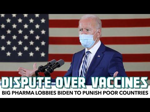 Big Pharma Lobbies Biden To Punish Poor Countries