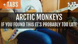 Arctic Monkeys - If You Found This It's Probably Too Late (Bass Cover with TABS!)