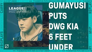 « Gumayusi Puts DWG KIA 6 Feet Under » - League Mixtape