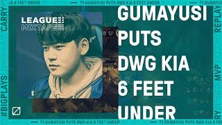 Gumayusi Puts DWG KIA 6 Feet Under | League Mixtape
