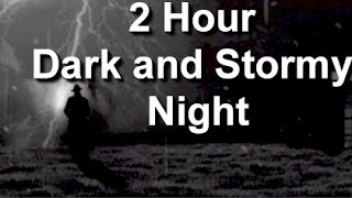 Dark and Stormy Night : 2 Hour Haunting Thunderstorm Sound