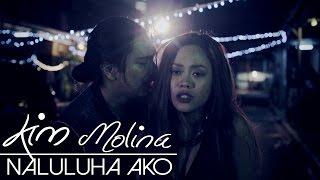 Kim Molina - Naluluha Ako [Official Music Video]