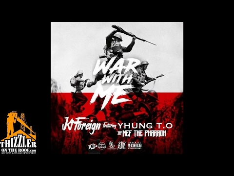 KT Foreign ft. SOB x RBE (Yhung TO), Nef The Pharaoh - War With Me [Prod. OniiMadeThis] [Thizzler.co