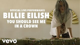 Billie Eilish   You Should See Me In A Crown (Official Live Performance) | Vevo LIFT