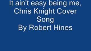It ain't easy being me, Chris Knight Cover