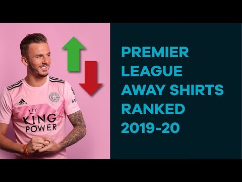 Ranking The 2019-20 Premier League Away Shirts From Worst To Best