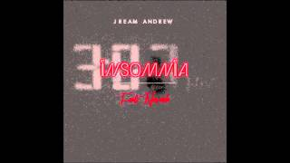 "AUDIO: Jream Andrew ""Insomnia"" (feat. Nevaeh)  [Prod. by Noah Diamond]"