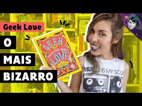 GEEK LOVE: LIVRO MAIS BIZARRO!   Livro Lab
