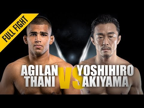 Agilan Thani vs. Yoshihiro Akiyama | ONE Full Fight | Welterweight War | June 2019