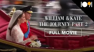 William & Kate: The Journey, Part 2 (FULL DOCUMENTARY)