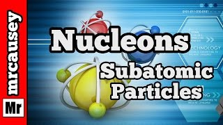 Proton, Neutrons and the Atomic Number