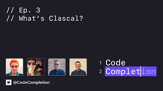 Code Completion Episode 3: What's Clascal?