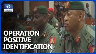 Why We Decided To Launch Operation Positive Identification - Army