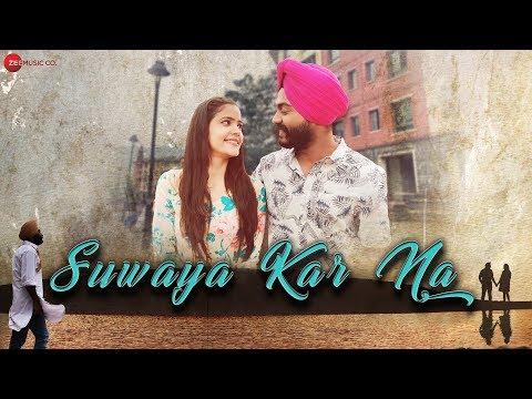 Suwaya Kar Na - Music Video | Harleen Singh