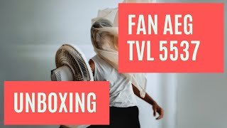 UNBOXING Fan AEG TVL 5537 Column Video