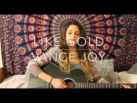 Like Gold -  Vance Joy Cover