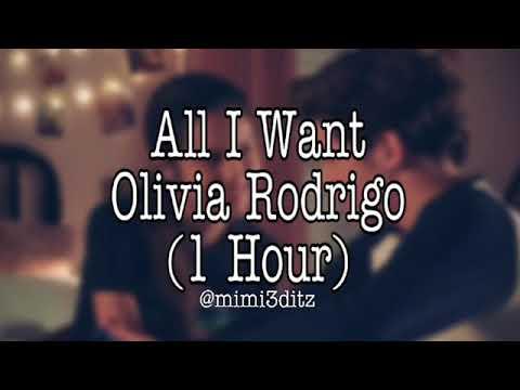 All I Want- Olivia Rodrigo 1 Hour