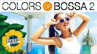 COLORS OF BOSSA VOL. 2 | All Time Greatest Hits in Bossa Nova & Lounge Versions | BGM ボサノバ