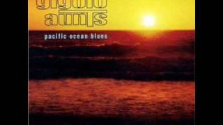 Gigolo Aunts - Pacific Ocean Blues