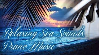 【心が落ち着く音楽】海の音と静かなピアノ曲 癒し 睡眠 疲労回復 ストレス解消  リラックス。 Piano Music for Calming, Relaxing,etc...
