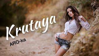 """ARO-ka   """"krutaya""""  2016 new song"""
