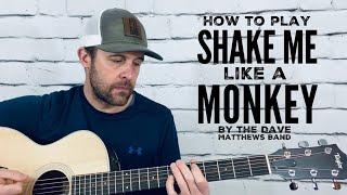 Shake Me Like A Monkey-Guitar Tutorial-Dave Matthews Band