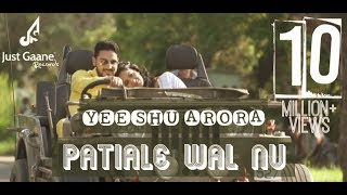 gratis download video - Patiale Wal Nu (Full Video) | Yeeshu Arora | Latest Punjabi Song 2016 | Just Gaane Records