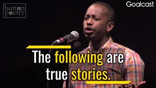 This Poem Will Change Your Life | Rudy Francisco - Complainers | Goalcast