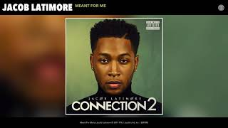 Jacob Latimore   Meant For Me (Audio)