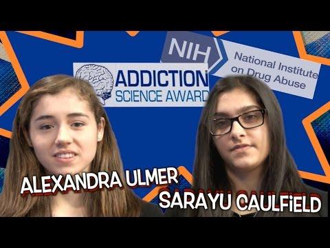 Addiction Science Fair Winner: Alexandra Ulmer and Sarayu Caulfield