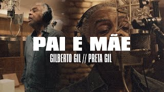 Gilberto Gil, Preta Gil - Pai E Mãe