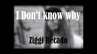 Ziggi Recado - I don't know why ( sub español / english lyrics)