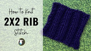 Rib Stitch Knitting: How to Knit 2x2 Ribbing for Beginners