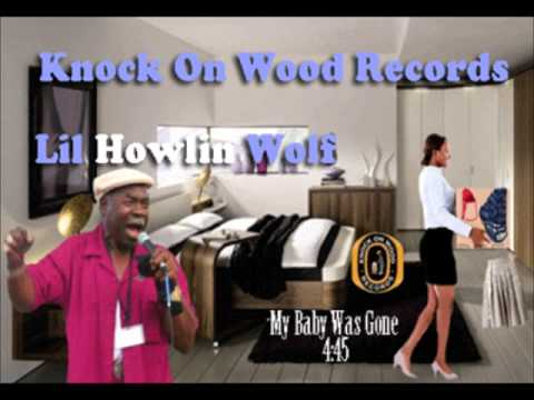Lil Howlin Wolf- My Baby Was Gone