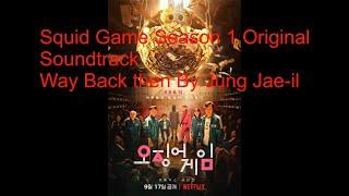 Squid Game Korean Series Original Soundtrack Season 1 Way Back then By Jung Jae-il