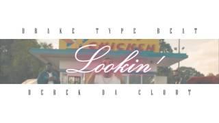 "Drake Type Beat - ""Lookin"" [Prod. Derek Da Clout]"