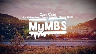 Cash Cash - All My Love (feat. Conor Maynard) [Sagan Remix]