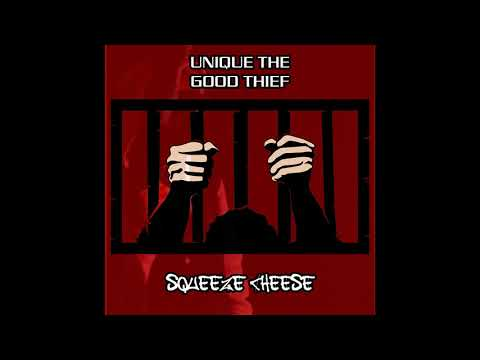 "SQUEEZE CHEESE by Unique ""The Good Thief"""