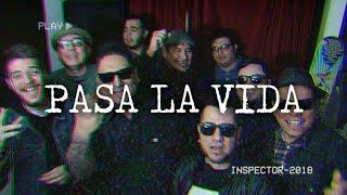 Pasa La Vida   Inspector (Video Oficial)