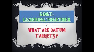GD&T: What are datum targets?