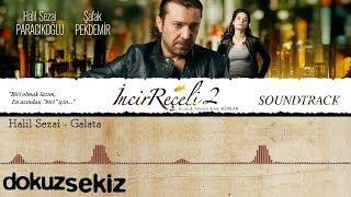 Halil Sezai - Galata (İncir Reçeli 2 / Soundtrack)