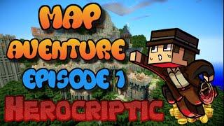 MINECRAFT : MAP AVENTURE | Herocriptic ! Episode 1 (ft. MineNews)
