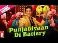 Punjabiyaan Di Battery Song | Mere Dad Ki Maruti | Saqib Saleem | Ram Kapoor